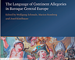The Language of Continent Allegories in Baroque Central Europe / ed. Wolfgang Schmale, Marion Romberg, Josef Köstlbauer