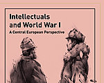 Intellectuals and World War I. A Central European Perspective