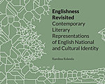 Englishness Revisited. Contemporary Literary Representations of English National and Cultural Identity       by Karolina Kolenda